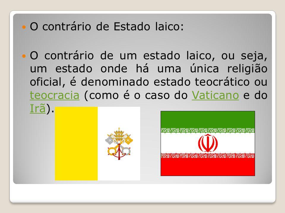 O contrário de Estado laico: