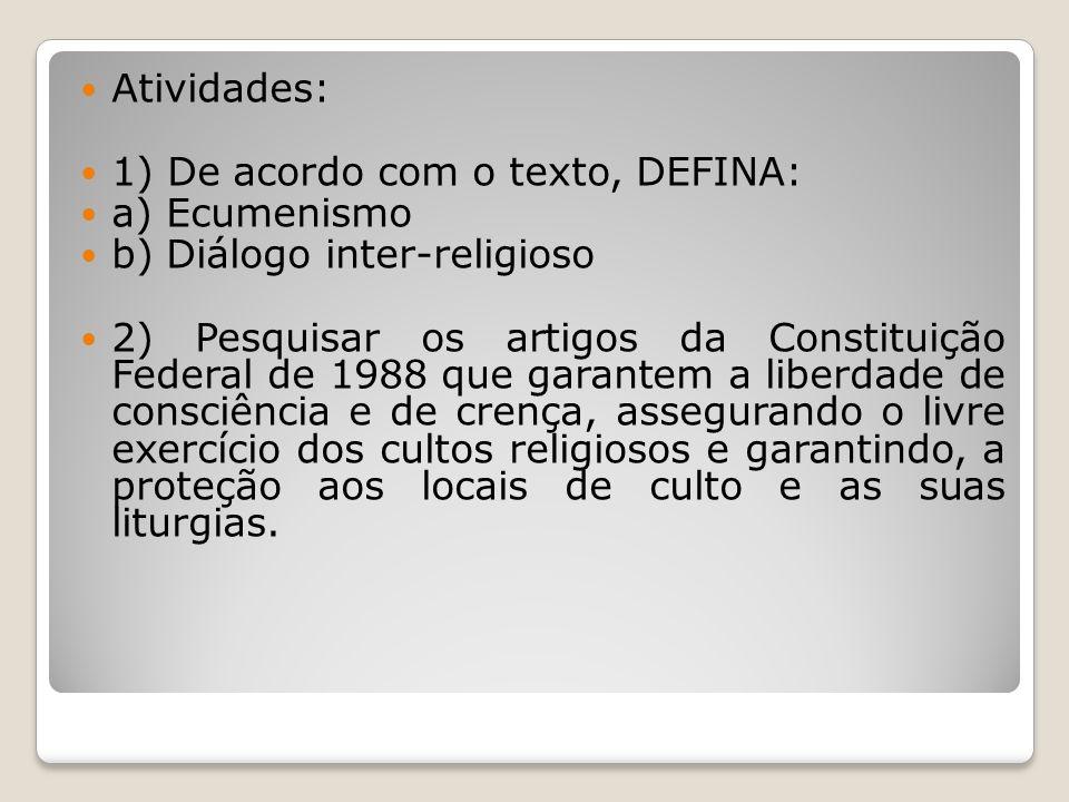 Atividades: 1) De acordo com o texto, DEFINA: a) Ecumenismo. b) Diálogo inter-religioso.