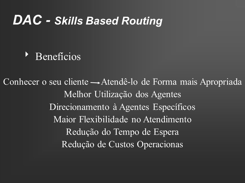 DAC - Skills Based Routing