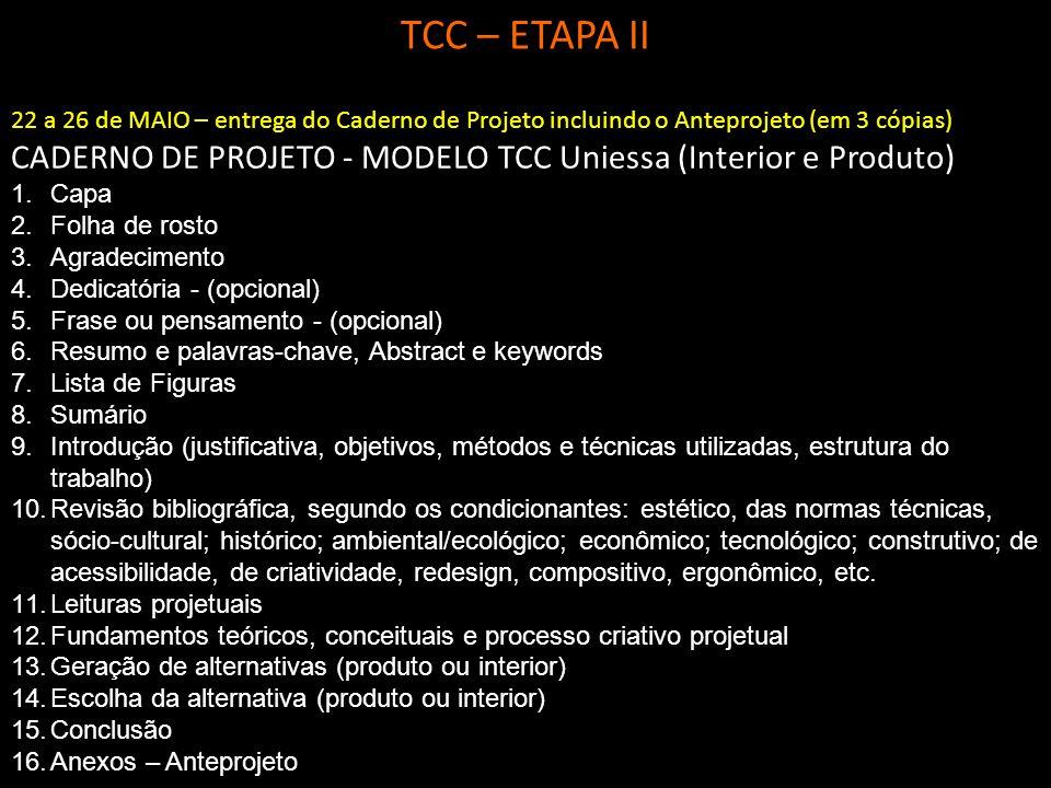 TCC – ETAPA II 22 a 26 de MAIO – entrega do Caderno de Projeto incluindo o Anteprojeto (em 3 cópias)