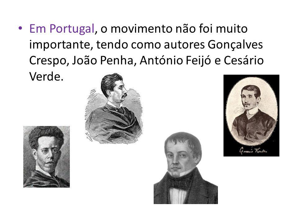 Em Portugal, o movimento não foi muito importante, tendo como autores Gonçalves Crespo, João Penha, António Feijó e Cesário Verde.