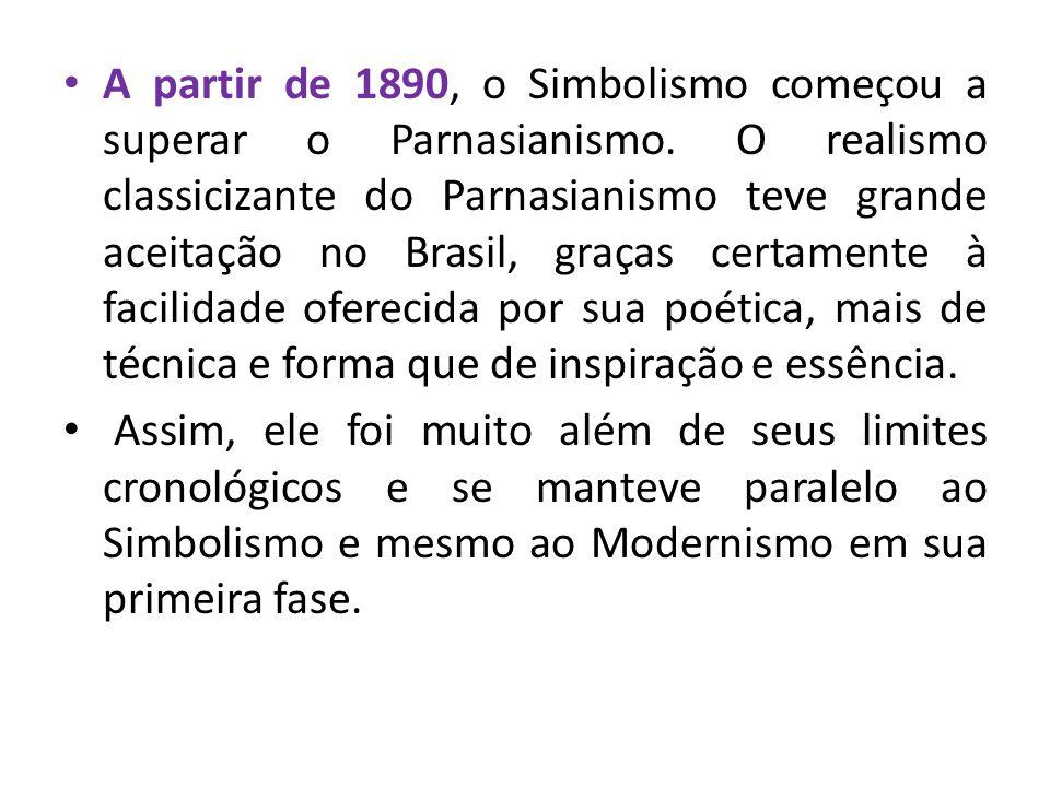 A partir de 1890, o Simbolismo começou a superar o Parnasianismo