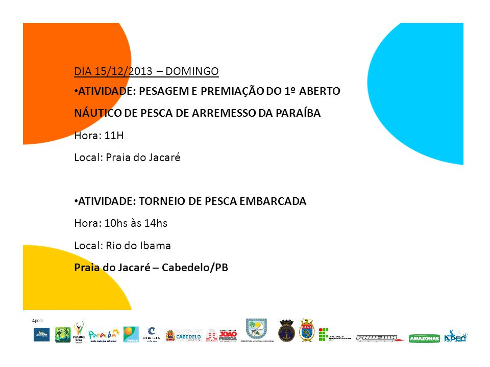 ATIVIDADE: TORNEIO DE PESCA EMBARCADA Hora: 10hs às 14hs