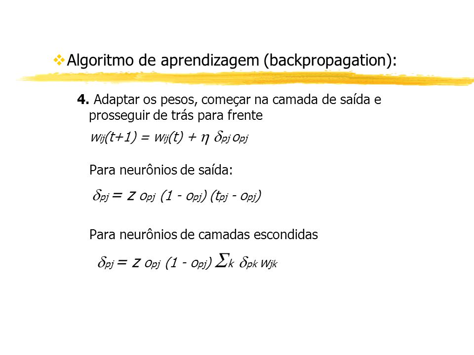 Algoritmo de aprendizagem (backpropagation):
