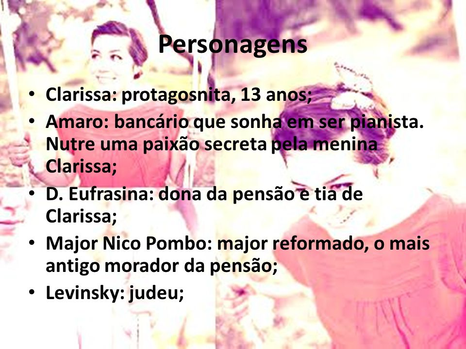 Personagens Clarissa: protagosnita, 13 anos;