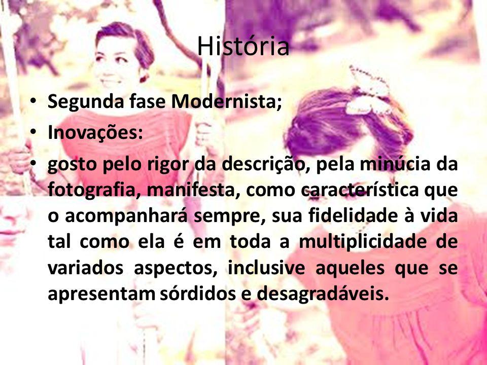 História Segunda fase Modernista; Inovações:
