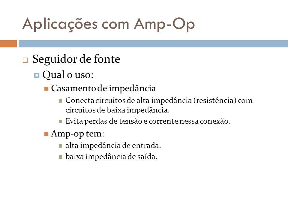 Aplicações com Amp-Op Seguidor de fonte Qual o uso: