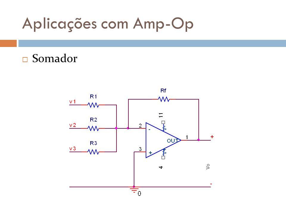 Aplicações com Amp-Op Somador