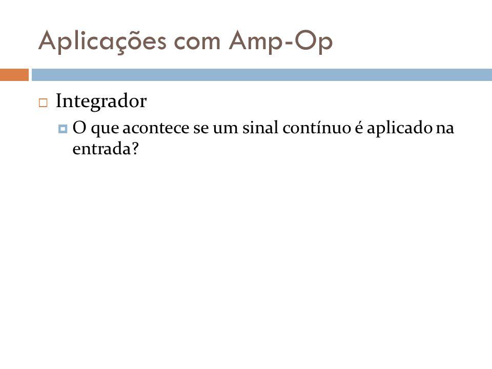 Aplicações com Amp-Op Integrador
