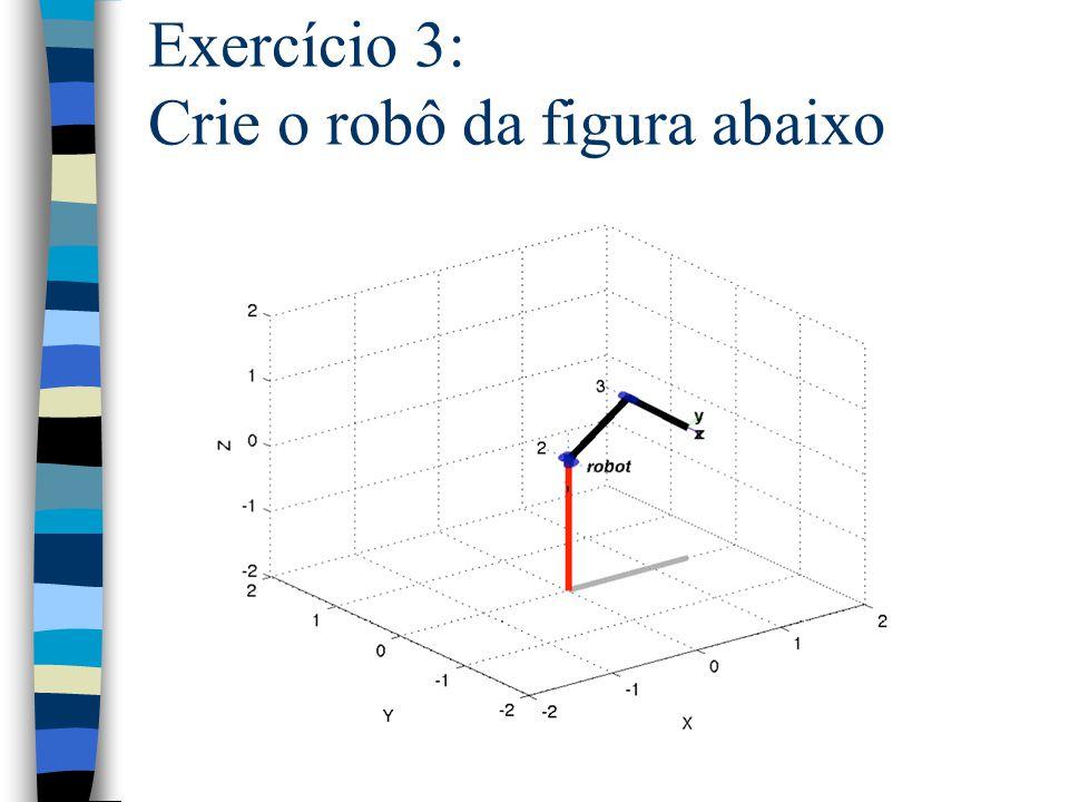 Exercício 3: Crie o robô da figura abaixo