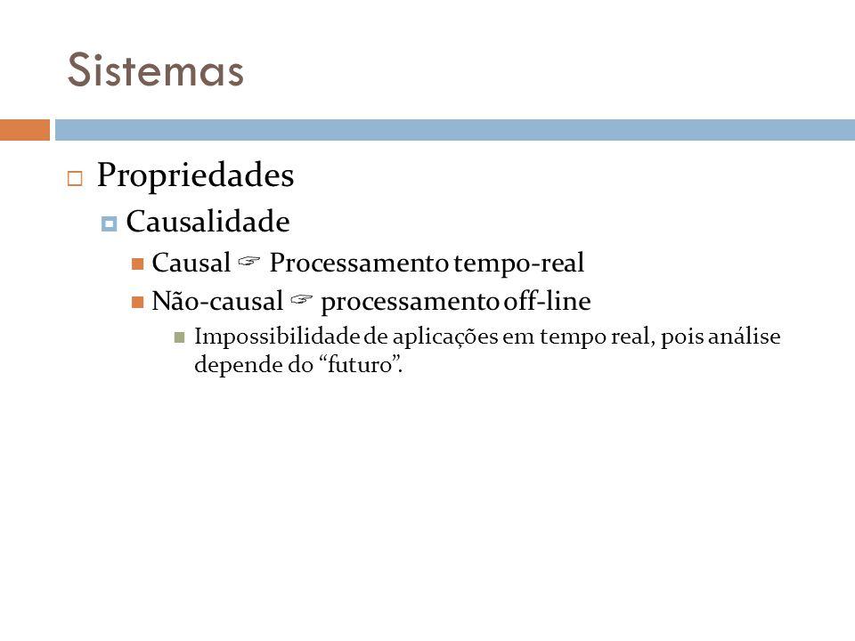 Sistemas Propriedades Causalidade Causal  Processamento tempo-real