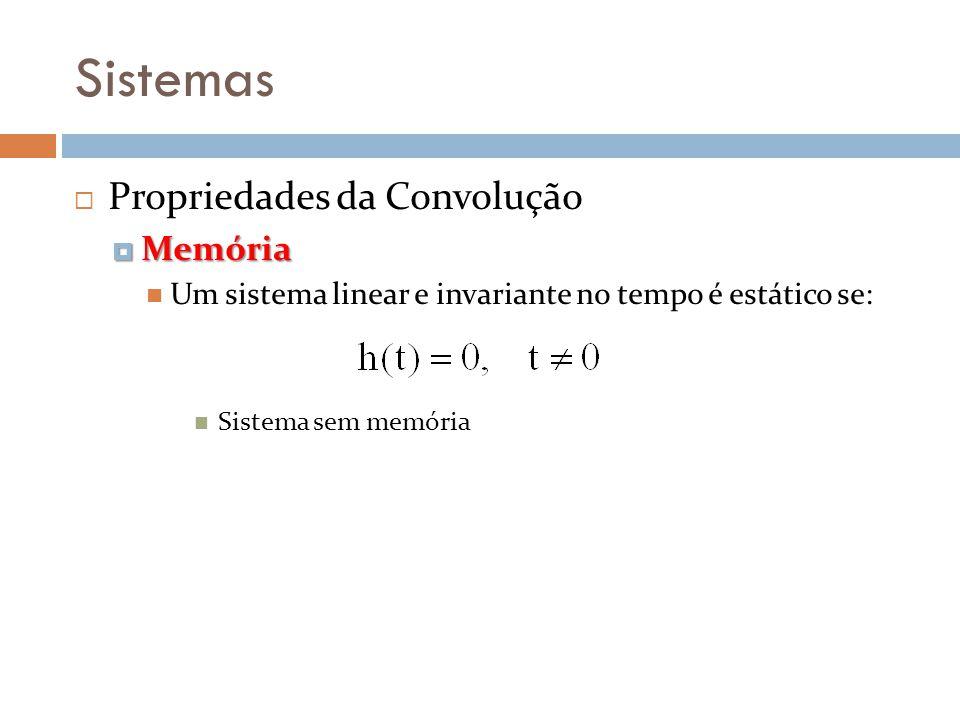 Sistemas Propriedades da Convolução Memória