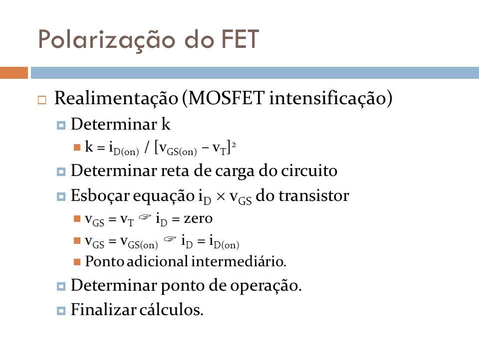 Polarização do FET Realimentação (MOSFET intensificação) Determinar k