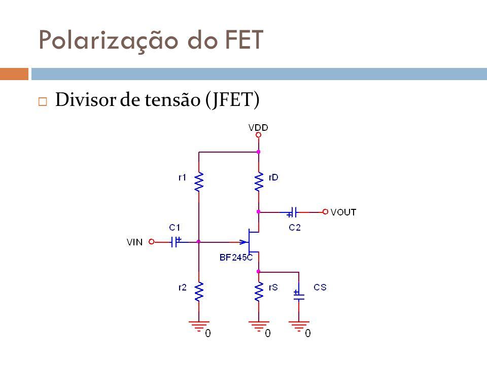 Polarização do FET Divisor de tensão (JFET)