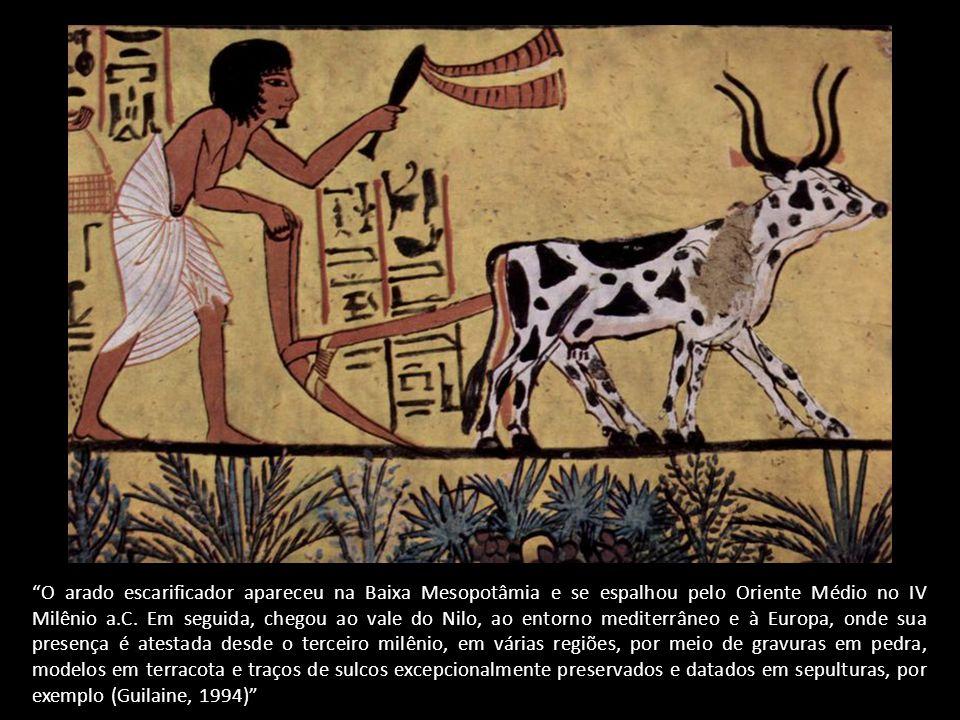 O arado escarificador apareceu na Baixa Mesopotâmia e se espalhou pelo Oriente Médio no IV Milênio a.C.