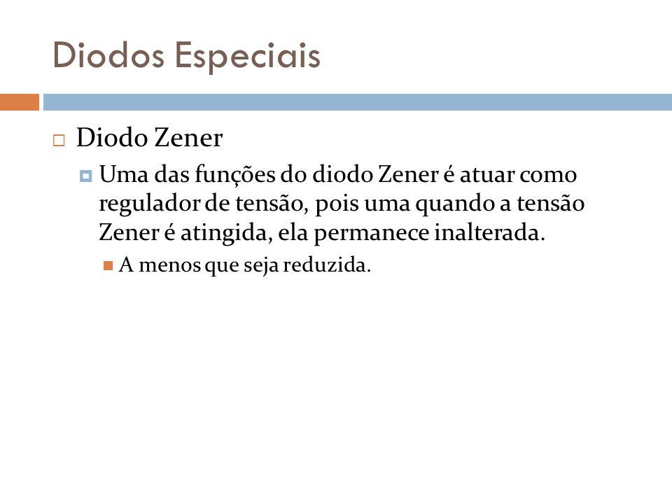Diodos Especiais Diodo Zener