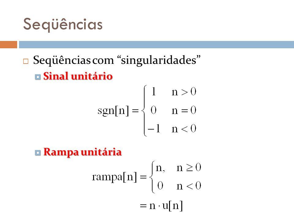 Seqüências Seqüências com singularidades Sinal unitário