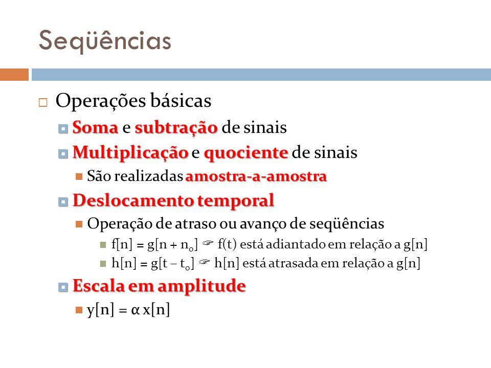 Seqüências Operações básicas Soma e subtração de sinais