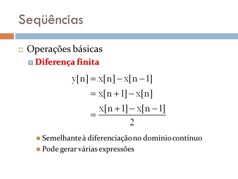 Seqüências Operações básicas Diferença finita