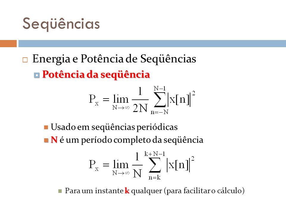 Seqüências Energia e Potência de Seqüências Potência da seqüência
