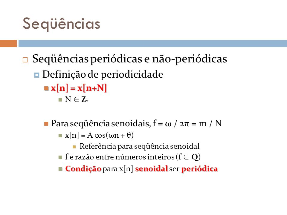 Seqüências Seqüências periódicas e não-periódicas