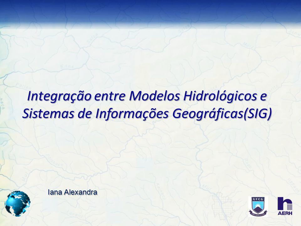 Integração entre Modelos Hidrológicos e Sistemas de Informações Geográficas(SIG)