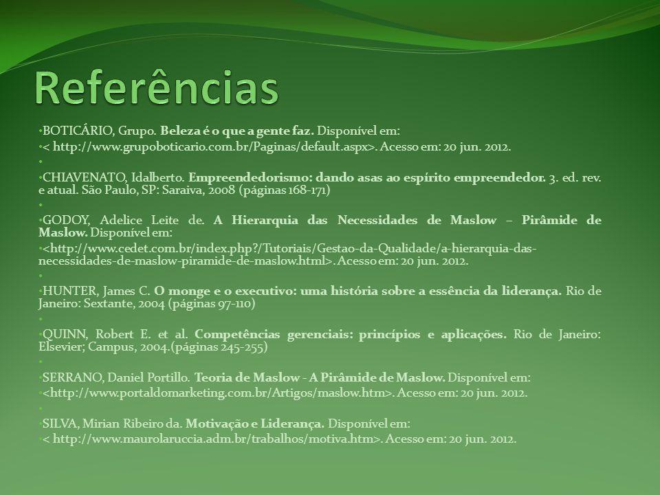 Referências BOTICÁRIO, Grupo. Beleza é o que a gente faz. Disponível em: