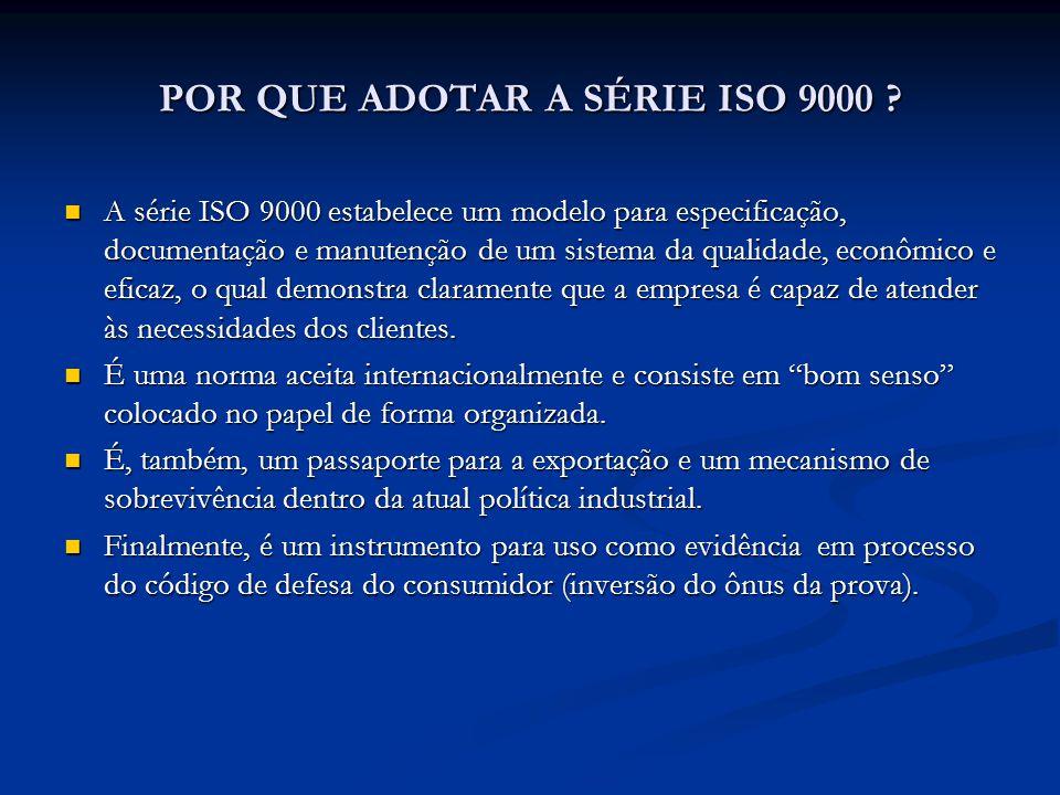 POR QUE ADOTAR A SÉRIE ISO 9000