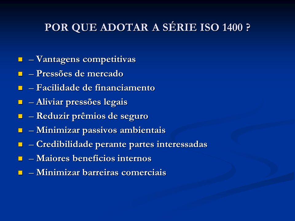 POR QUE ADOTAR A SÉRIE ISO 1400