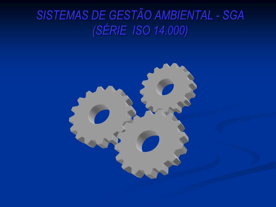 SISTEMAS DE GESTÃO AMBIENTAL - SGA (SÉRIE ISO 14.000)