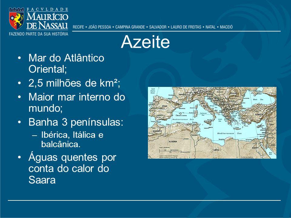 Azeite Mar do Atlântico Oriental; 2,5 milhões de km²;