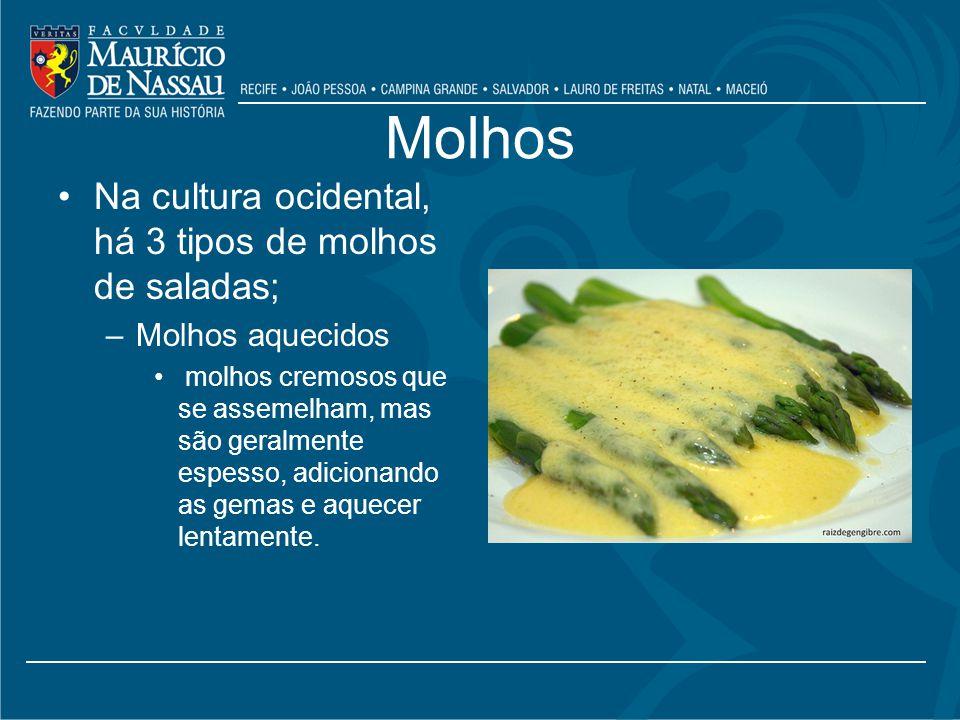 Molhos Na cultura ocidental, há 3 tipos de molhos de saladas;