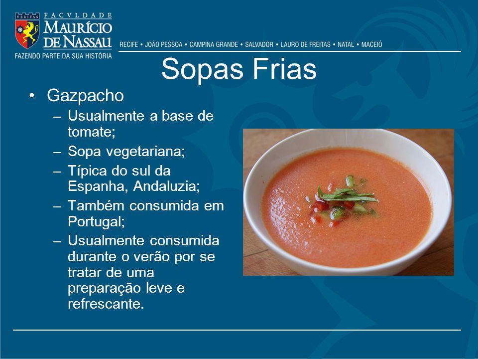 Sopas Frias Gazpacho Usualmente a base de tomate; Sopa vegetariana;