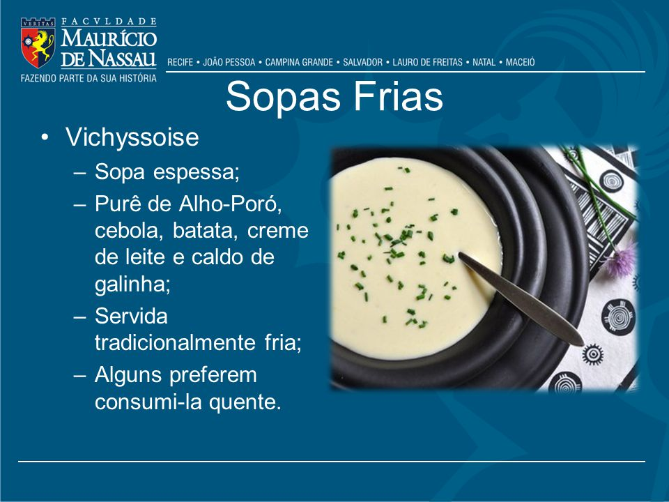 Sopas Frias Vichyssoise Sopa espessa;