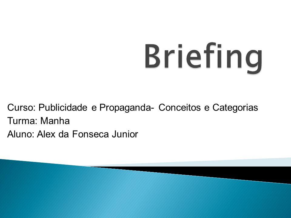 Briefing Curso: Publicidade e Propaganda- Conceitos e Categorias