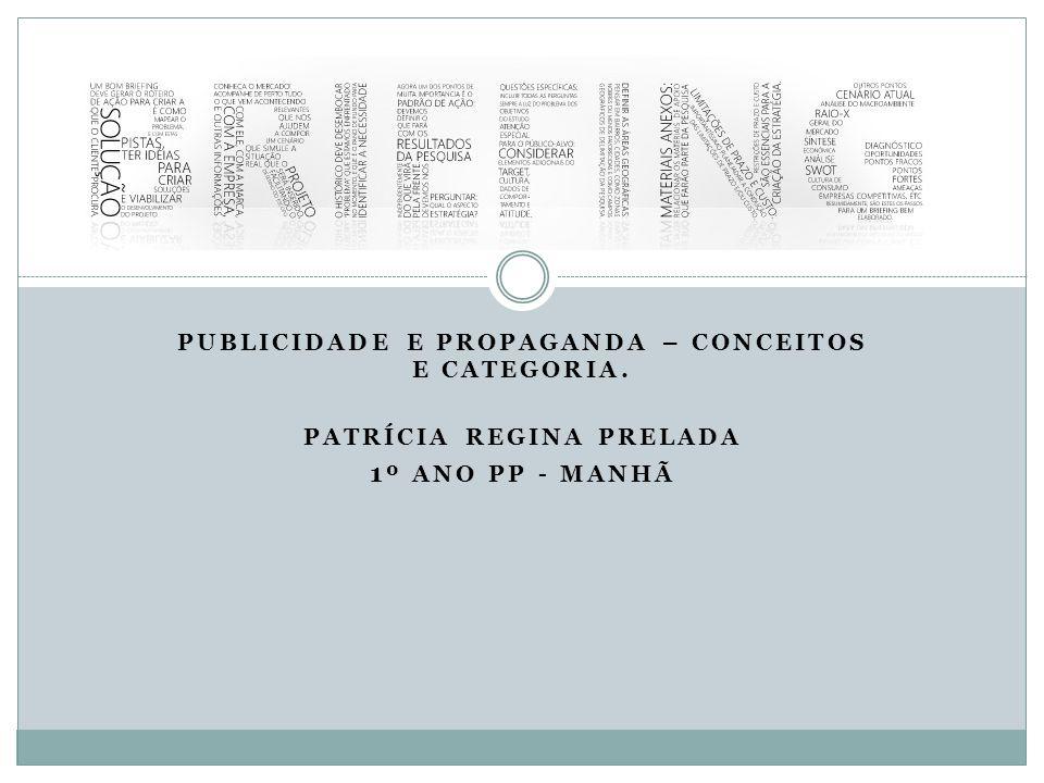 1º Ano pp - manhã Publicidade e Propaganda – conceitos e categoria.