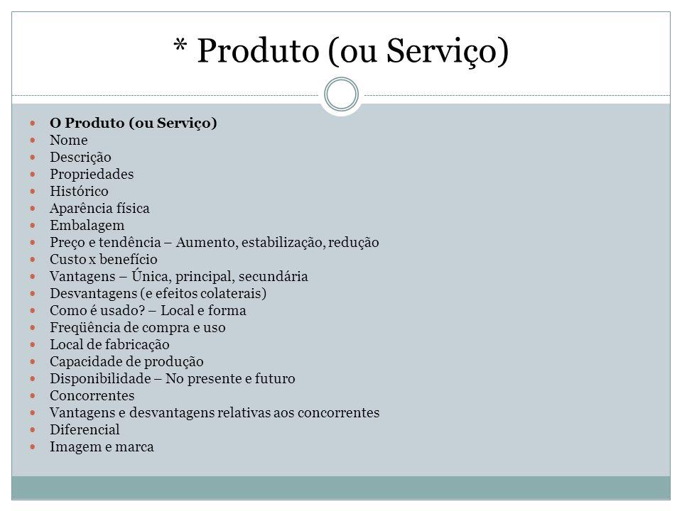 * Produto (ou Serviço) O Produto (ou Serviço) Nome Descrição