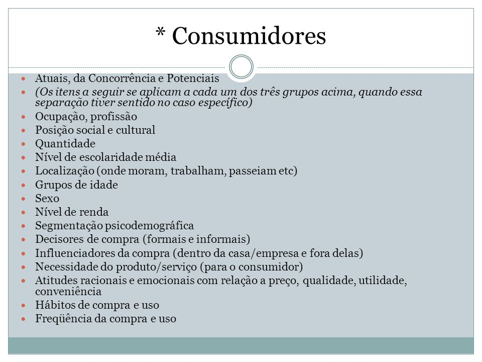 * Consumidores Atuais, da Concorrência e Potenciais