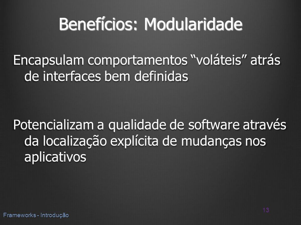 Benefícios: Modularidade