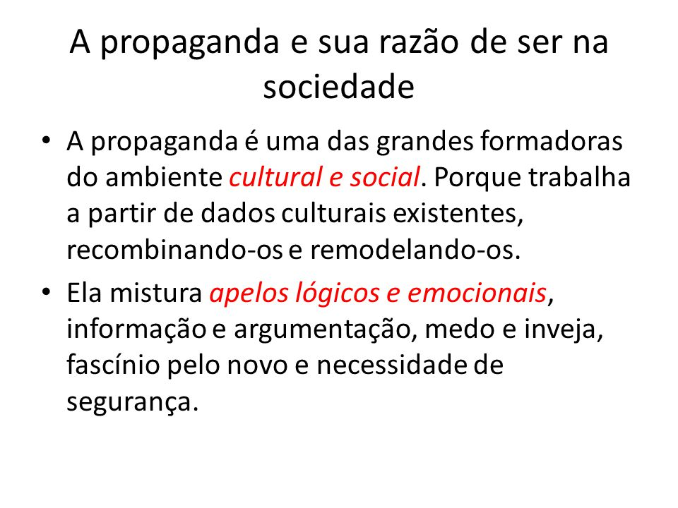 A propaganda e sua razão de ser na sociedade