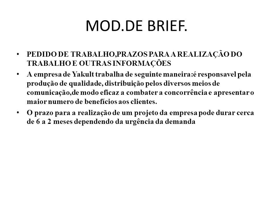 MOD.DE BRIEF. PEDIDO DE TRABALHO,PRAZOS PARA A REALIZAÇÃO DO TRABALHO E OUTRAS INFORMAÇÕES.