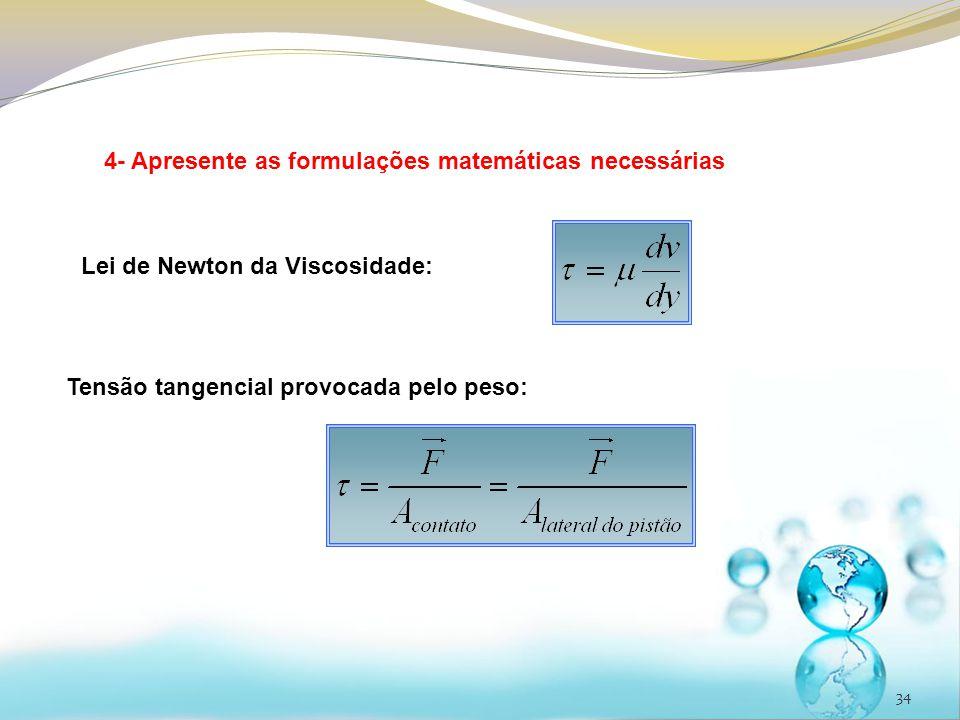 4- Apresente as formulações matemáticas necessárias