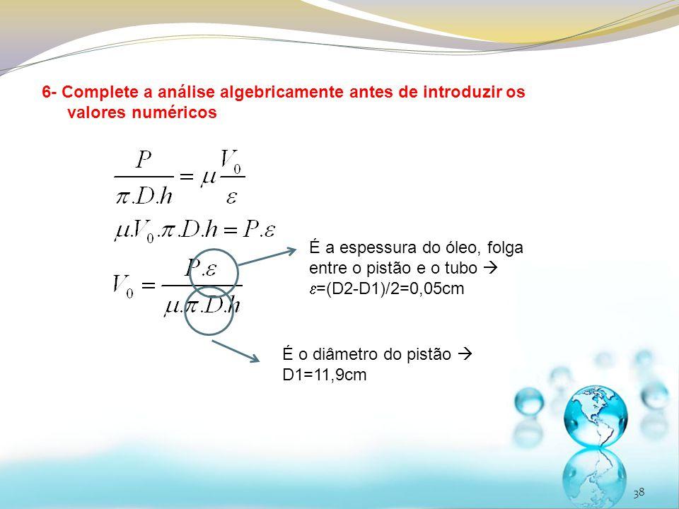 6- Complete a análise algebricamente antes de introduzir os valores numéricos