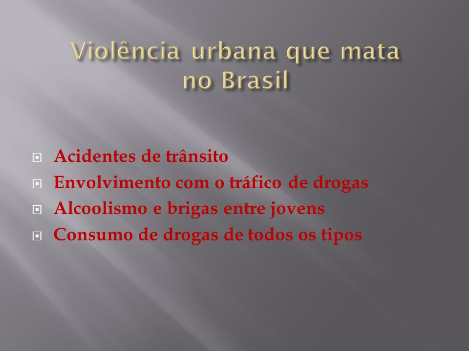 Violência urbana que mata no Brasil