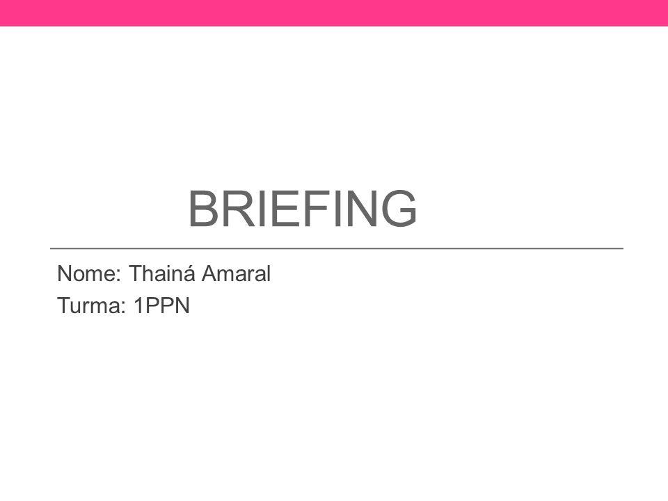 Nome: Thainá Amaral Turma: 1PPN
