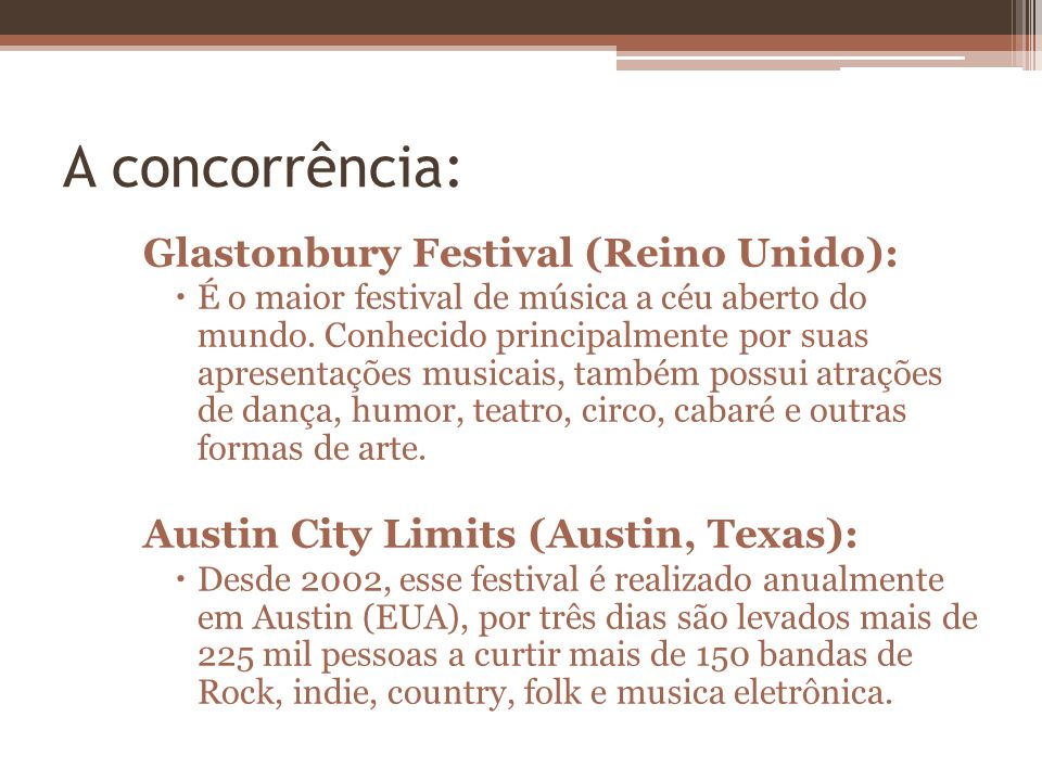 A concorrência: Glastonbury Festival (Reino Unido):