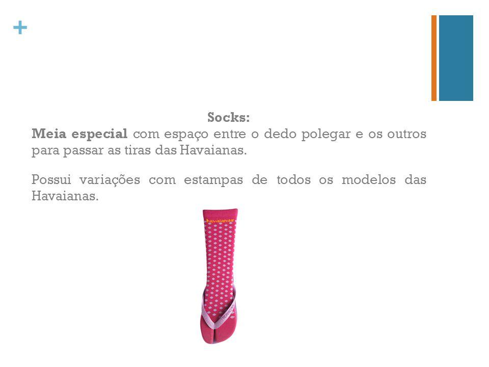 Socks: Meia especial com espaço entre o dedo polegar e os outros para passar as tiras das Havaianas.