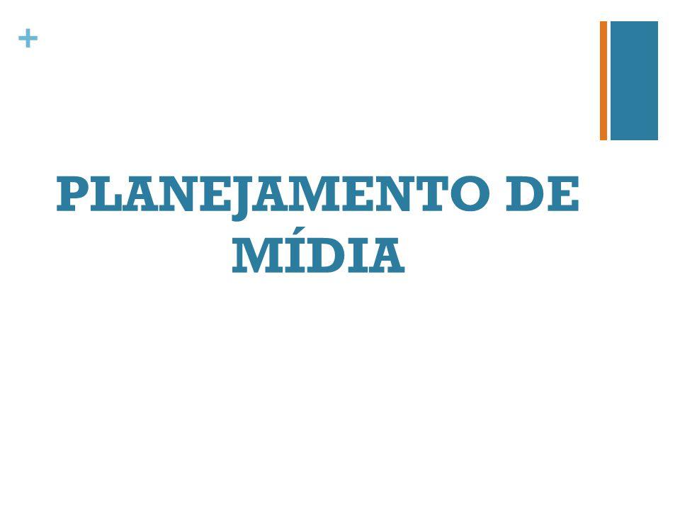 PLANEJAMENTO DE MÍDIA