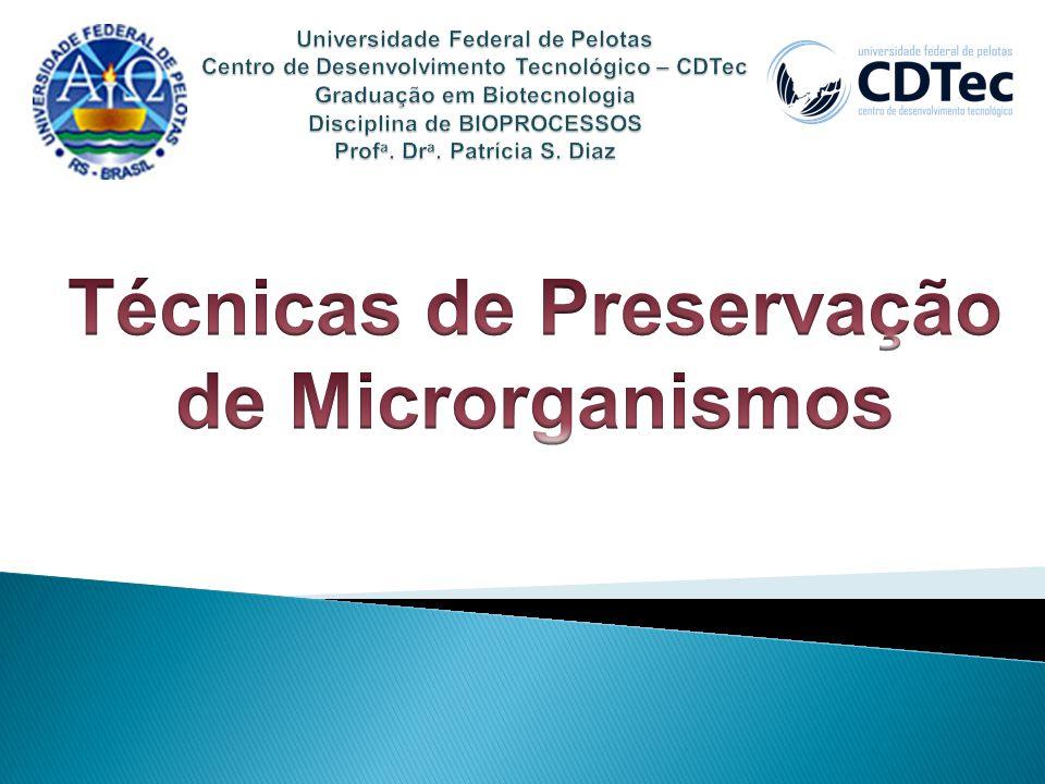 Técnicas de Preservação de Microrganismos