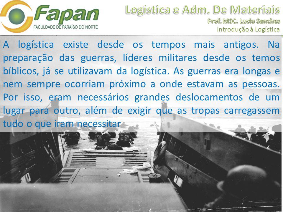 A logística existe desde os tempos mais antigos